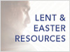 Lent and Easter Resources