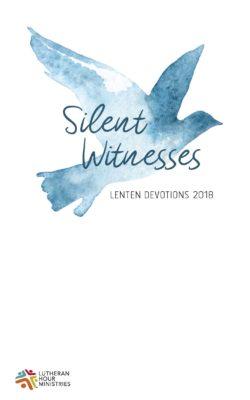 Lenten Devotions Silent Witnesses